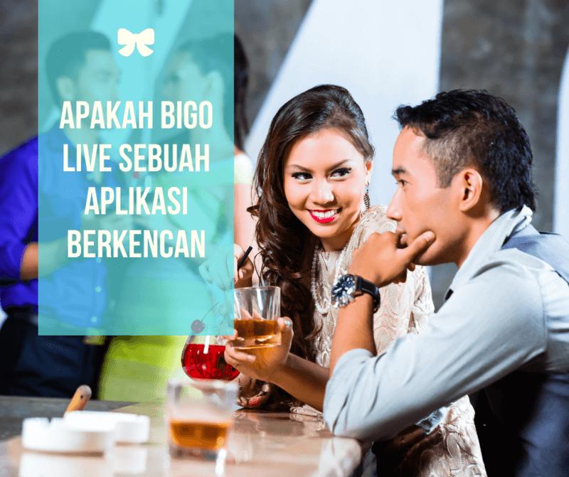 Apakah BIGO LIVE Sebuah Aplikasi Berkencan