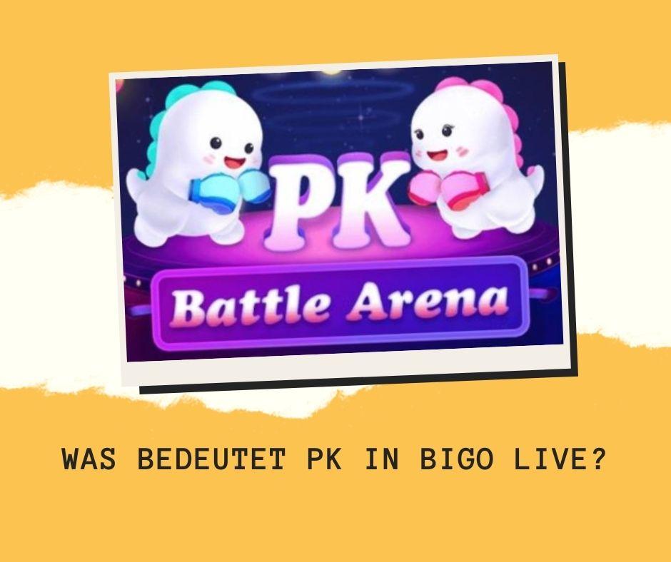 Was bedeutet PK in BIGO LIVE