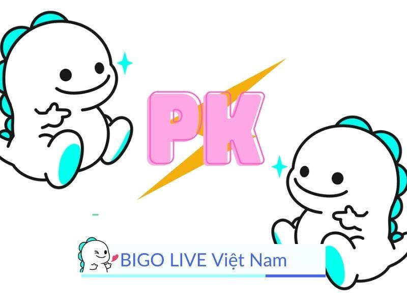 PK có nghĩa là gì trong BIGO LIVE