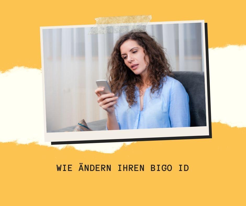 Wie ändern Ihren Bigo ID