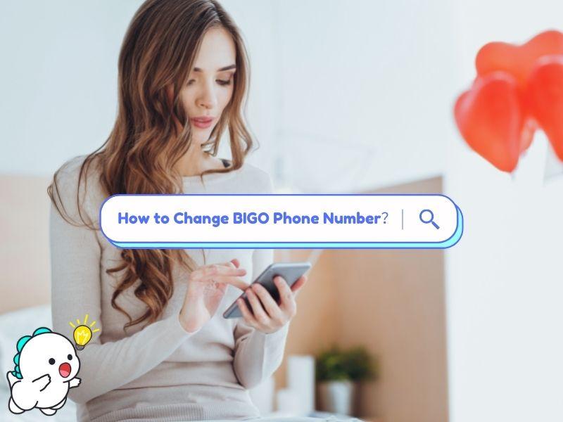 Change BIGO Phone Number