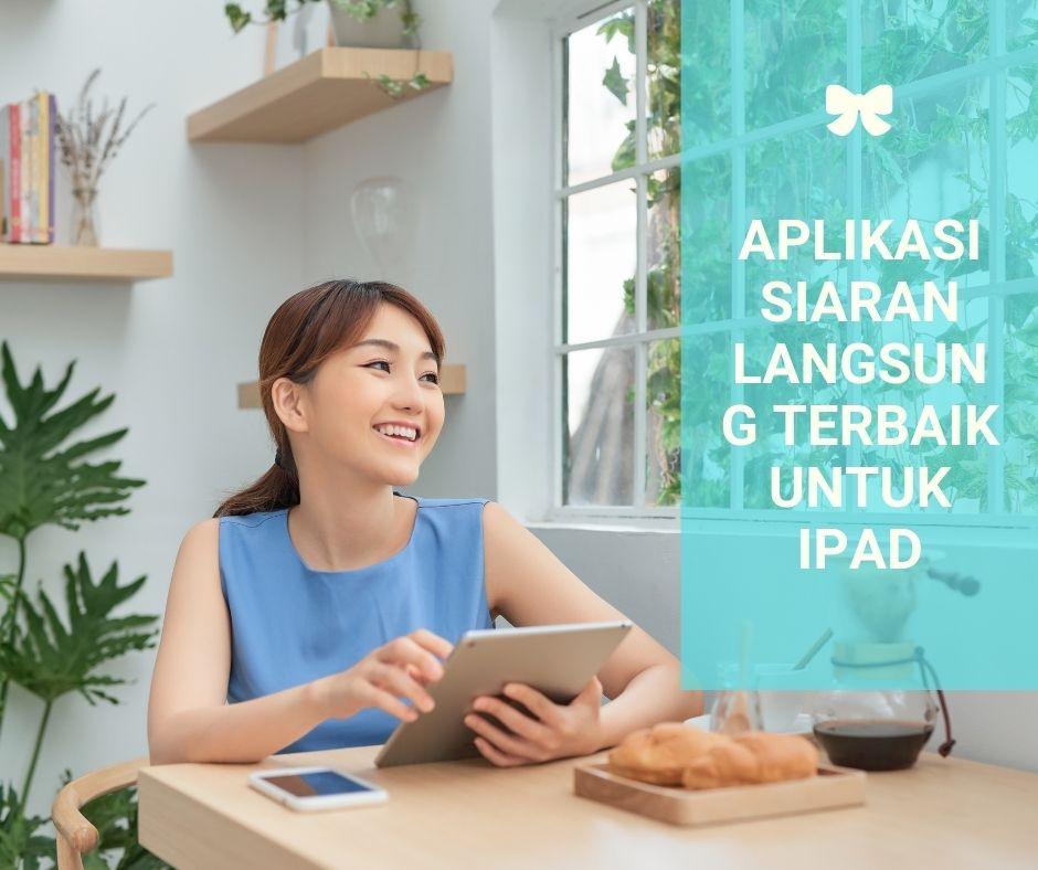 Aplikasi Siaran Langsung Terbaik untuk iPad