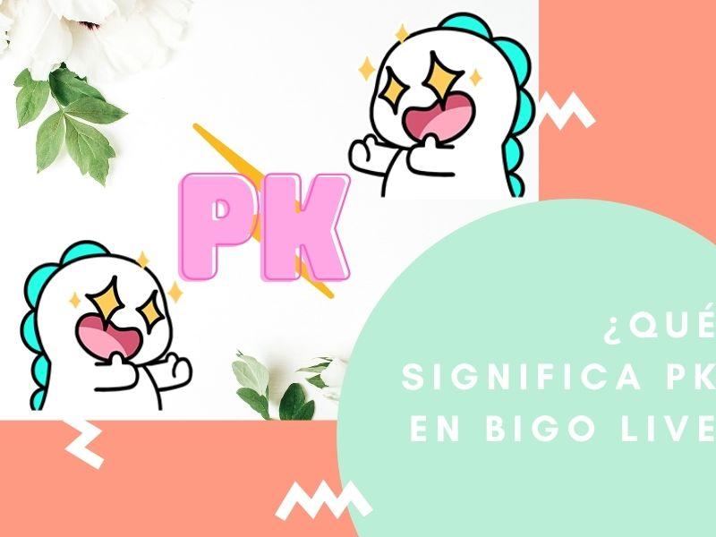 ¿Qué significa PK en BIGO LIVE