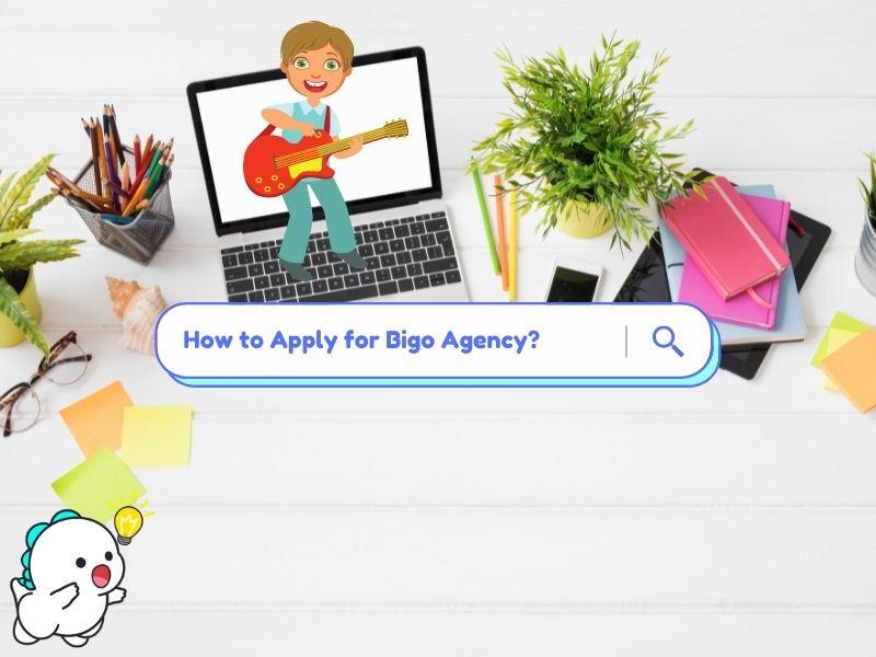 Apply for Bigo Agency
