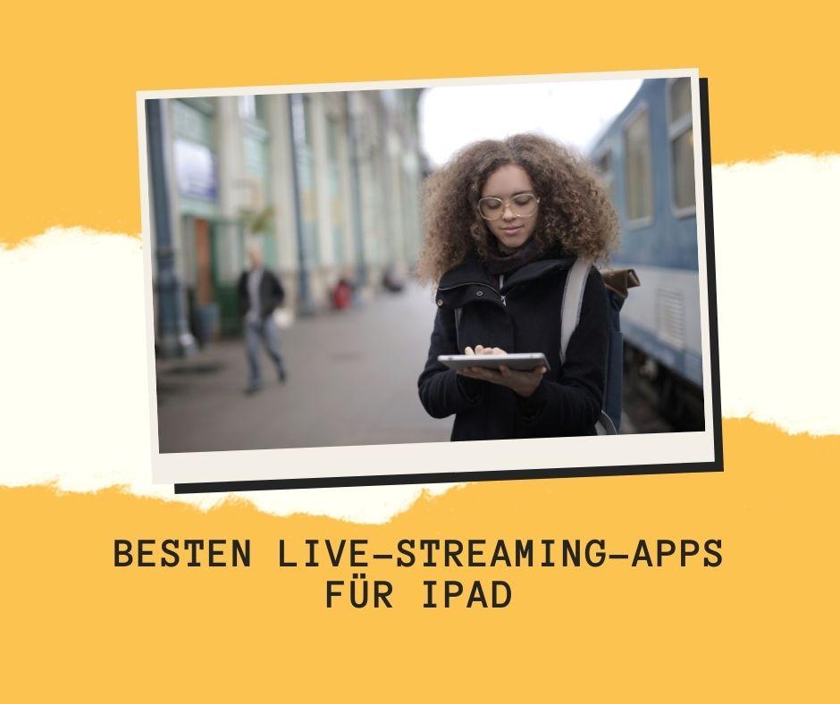 besten Live-Streaming-Apps für iPad