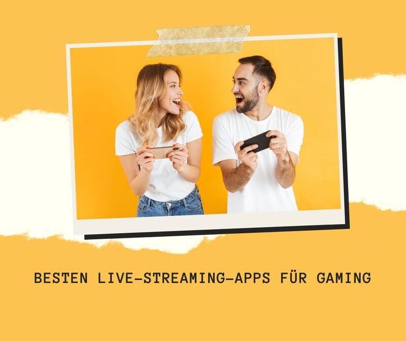 besten Live-Streaming-Apps für Gaming