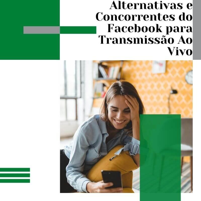 Alternativas e Concorrentes do Facebook para Transmissão Ao Vivo