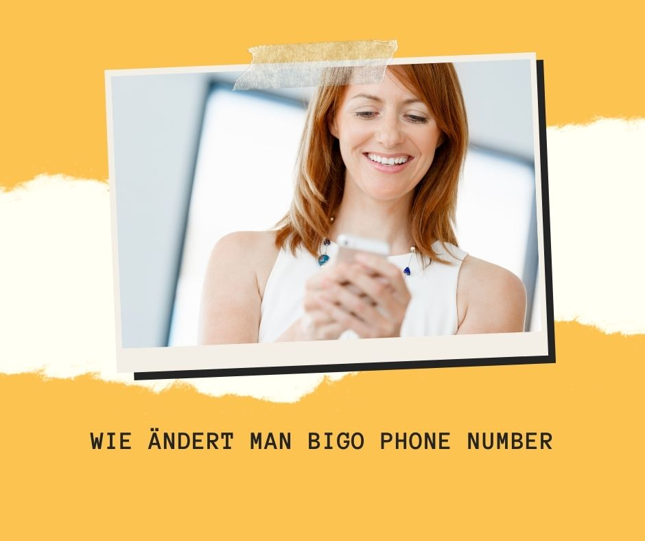 Wie ändert man BIGO Phone Number